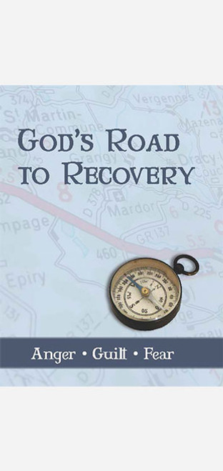 God's Road to Recovery: Anger, Guilt, Fear - Audio