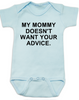 My Mommy doesn't want your advice baby onesie, rude baby onsie, mom doesn't care about your opinion, smartass mommy, offensive infant bodysuit, blue