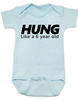 Hung like a 6 year old baby onesie, Hung baby onsie, big baby, offensive funny baby onesie, blue