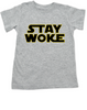Stay Woke Toddler Shirt