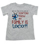 My family is crazy toddler shirt, My family is loco, who you tryin to mess with ese, Loco Family toddler shirt, crazy family holiday kid shirt, funny holiday toddler shirt, Loco reindeer, funny christmas toddler shirt, my family is nuts, cypress hill kid shirt, grey