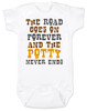 The road goes on forever and the potty never ends, Texas country music baby, Robert Earl Keen baby onesie, The road goes on forever and the party never ends, The potty never ends baby onesie, Texas country baby gift, The party never ends baby bodysuit