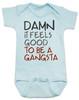 Damn it feels good to be a gangsta, gangsta baby, gangster baby, hip hop baby gift, rap music baby bodysuit, gangsta baby bodysuit, geto boys baby bodysuit, real gangsta-ass babies, blue