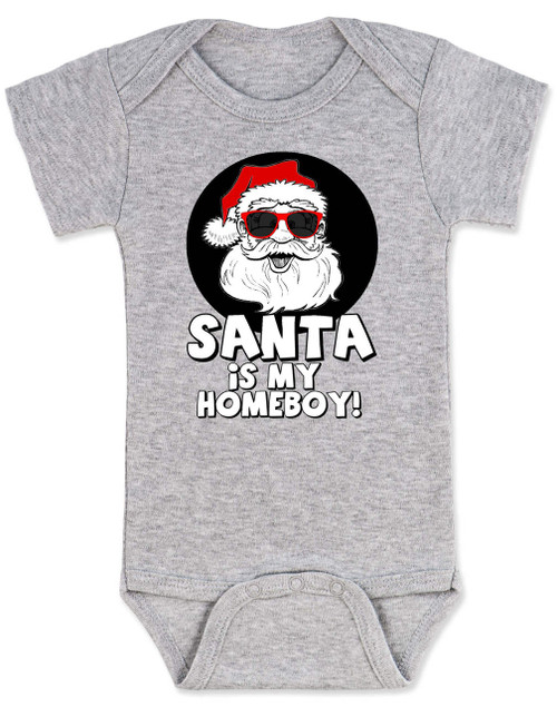 Santa is my homeboy baby onesie, Santa's Homeboy, Funny Christmas onsie, Cool Santa Claus,  funny baby christmas clothes, grey