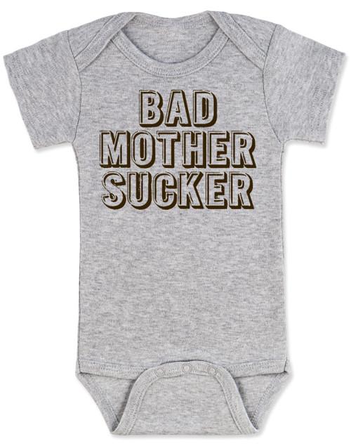 Bad Mother Sucker Baby Onesie