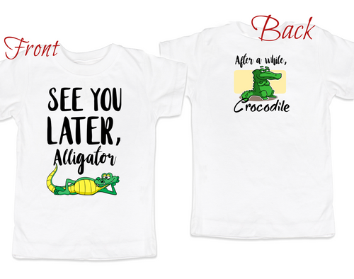 See you later alligator, after a while crocodile, funny toddler shirt