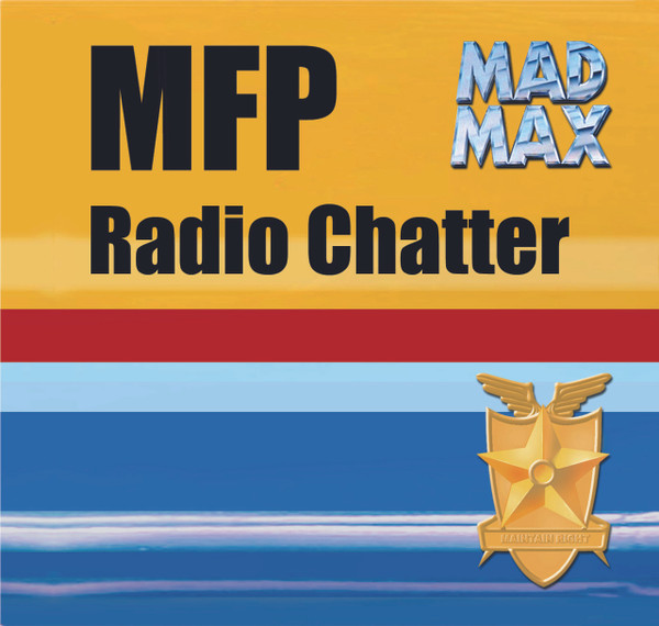 Mad Max MFP Police Chatter
