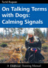 On Talking Terms With Dogs - Calming Signals, 2nd Edition