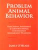Problem Animal Behavior - Functional Assessment & Constructional Contingency Management Planning