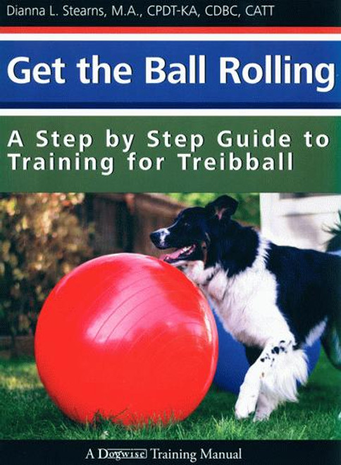 Ebook give your dog a bone dogwise ebook get the ball rolling a step by step guide to training for treibball fandeluxe Choice Image