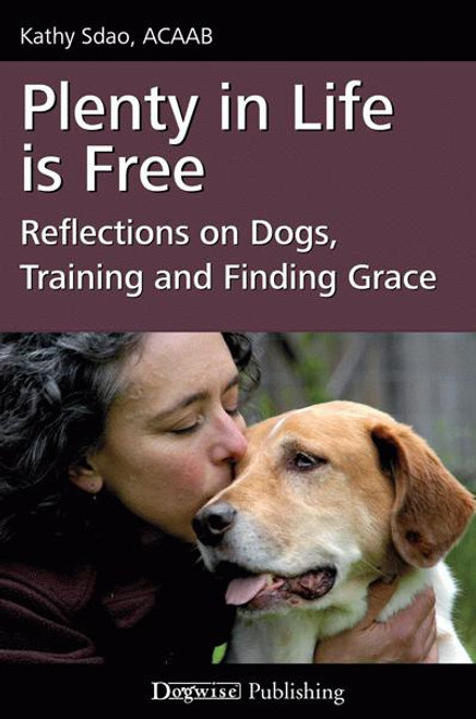 Plenty in life is free reflections on dogs training and finding ebook plenty in life is free reflections on dogs training and finding grace fandeluxe Image collections
