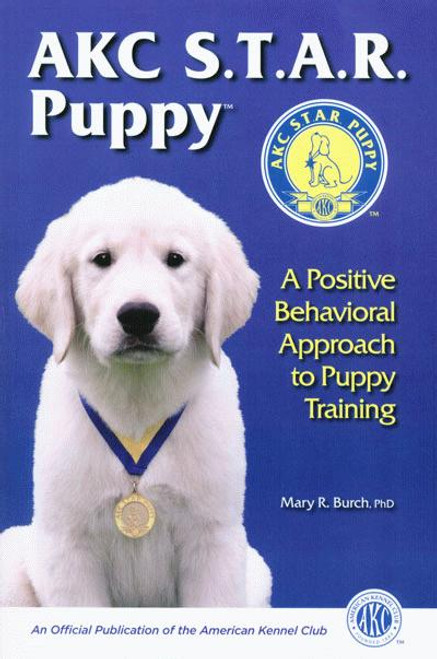 Ebook Akc Star Puppy A Positive Behavioral Approach To Puppy