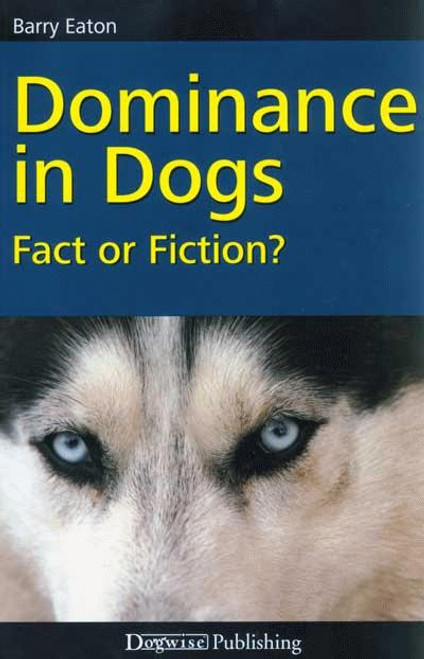 Dominance in dogs fact or fiction dogwise fandeluxe Image collections