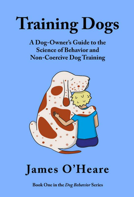 Training dogs a manual reprint dogwise training dogs a dog owners guide to the science of behavior and non coercive fandeluxe Image collections