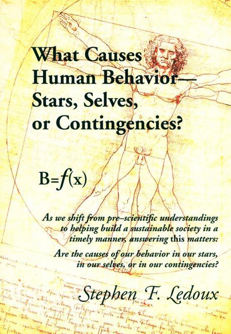 What Causes Human Behavior - Stars, Selves, Or Contingencies?