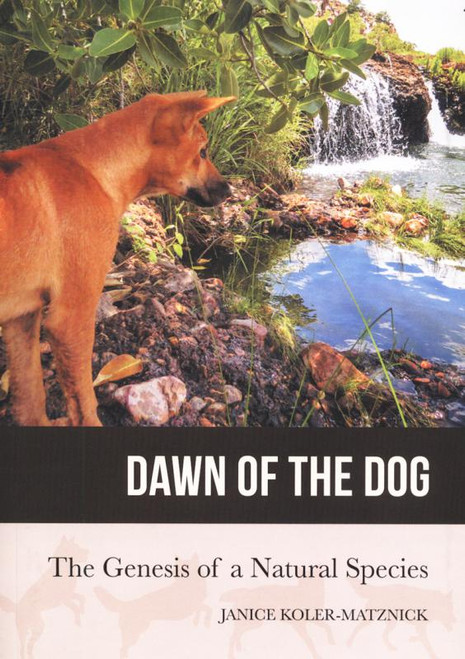 Dawn Of The Dog. The Genesis Of A Natural Species