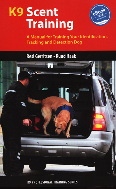 Training dogs a manual reprint dogwise k9 scent training a manual for training your identification tracking and detection dog fandeluxe Image collections