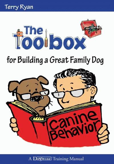 Ebook the toolbox for building a great family dog dogwise cover fandeluxe Image collections