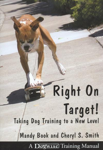 Right on target taking dog training to a new level dogwise ebook right on target taking dog training to a new level fandeluxe Image collections