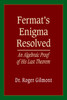 Fermat's Enigma Resolved: An Algebraic Proof of His Last Theorem