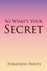 So What's Your Secret