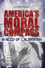 America's Moral Compass in Need of Calibration