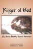Finger of God: My Driven Odyssey toward Deliverance