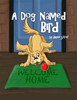 A Dog Named Bird