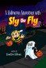 A Halloween Adventure with Sly the Fly