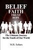 Belief - Faith - Trust - Hope