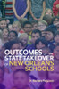 Outcomes of the State Takeover of New Orleans Schools