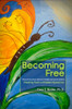 Becoming Free: Recovering from Adverse Childhood Events (ACE's)