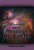 Mission and Message to Earth