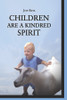 Children Are a Kindred Spirit