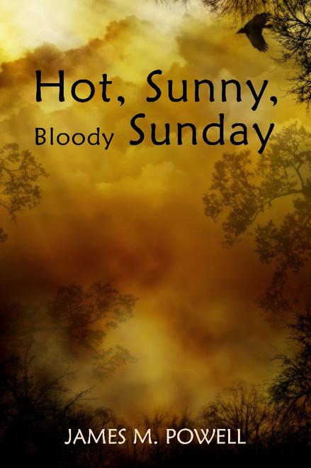 Hot, Sunny, Bloody Sunday