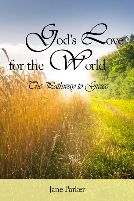 God's Love for the World: The Pathway to Grace