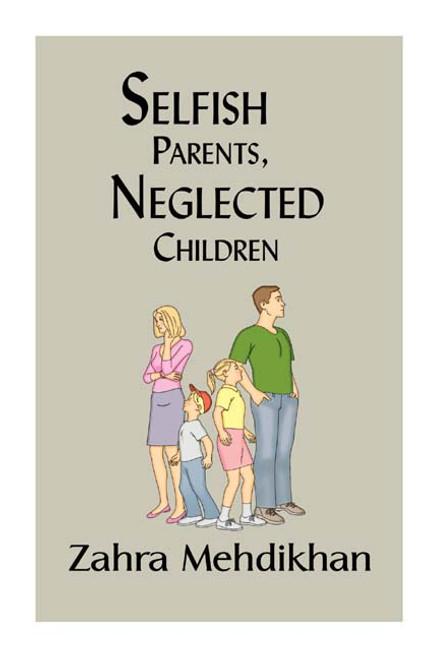 Selfish Parents, Neglected Children