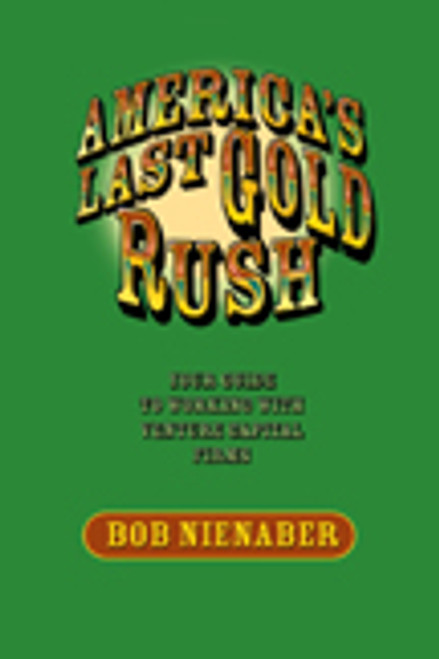 America's Last Gold Rush: Your Guide to Working with Venture Capital Firms