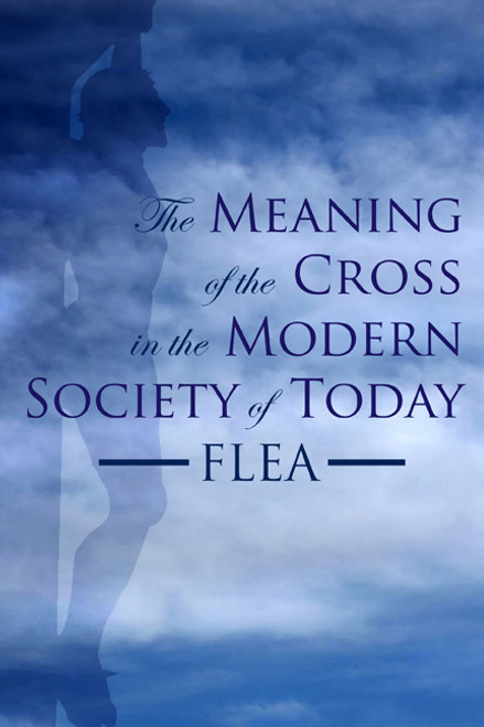 The Meaning of the Cross in the Modern Society of Today