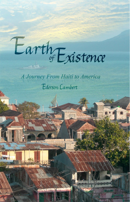 Earth of Existence: A Journey From Haiti to America