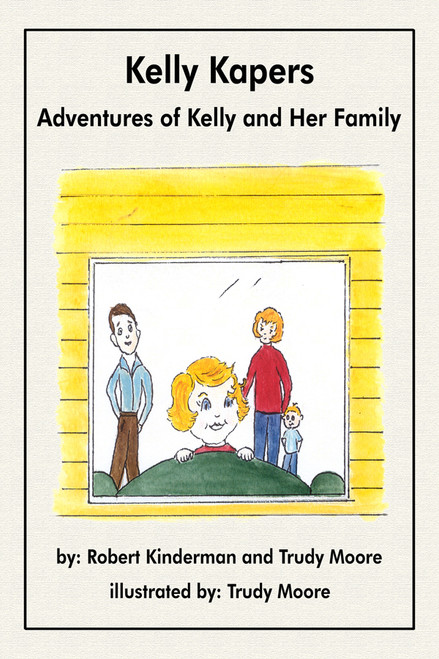 Kelly Kapers: Adventures of Kelly and Her Family