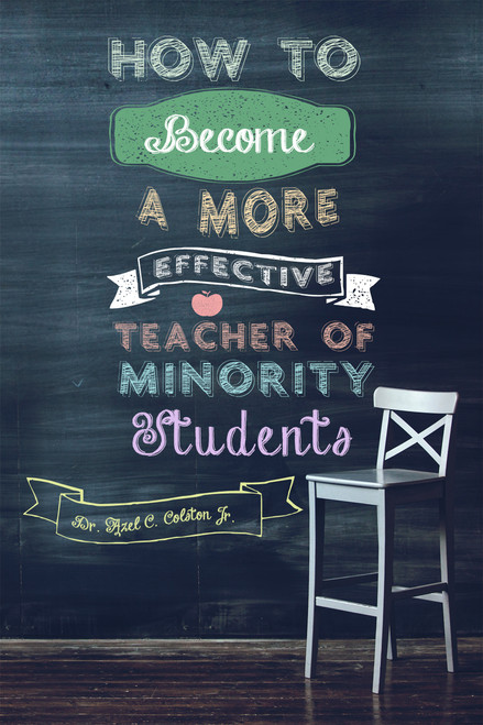 How to Become a More Effective Teacher of Minority Students