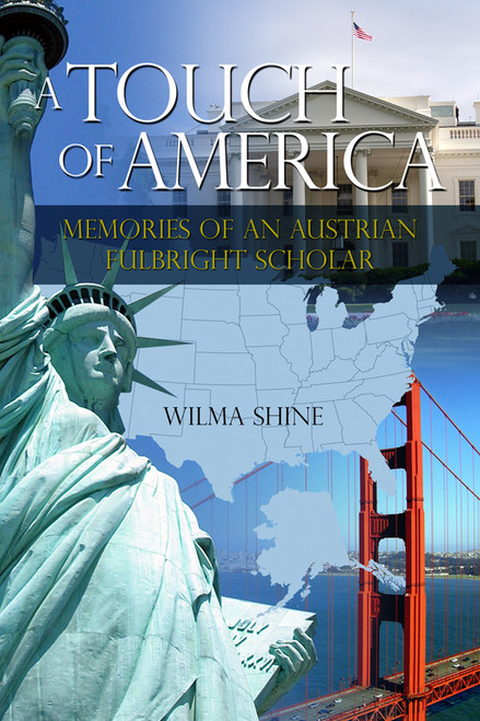 A Touch of America: Memories of an Austrian Fulbright Scholar