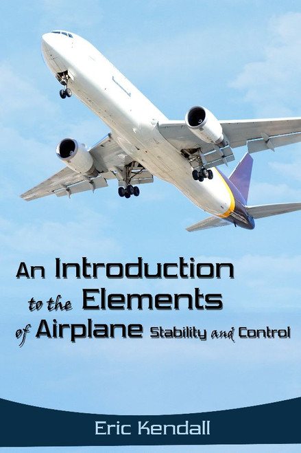 An Introduction to the Elements of Airplane Stability and Control
