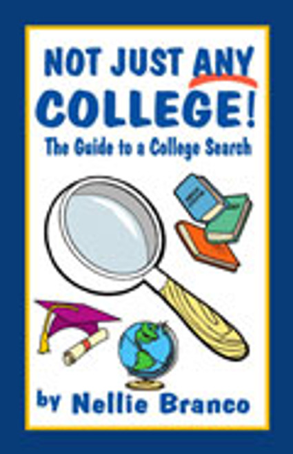 Not Just Any College! The Guide to a College Search