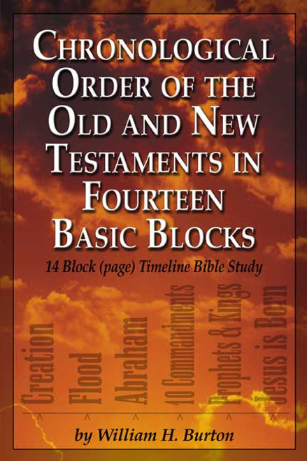 Chronological Order of the Old and New Testaments in Fourteen Basic Blocks: 14 Block (page) Timeline Bible Study