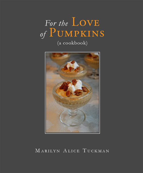 For the Love of Pumpkins: A Cookbook