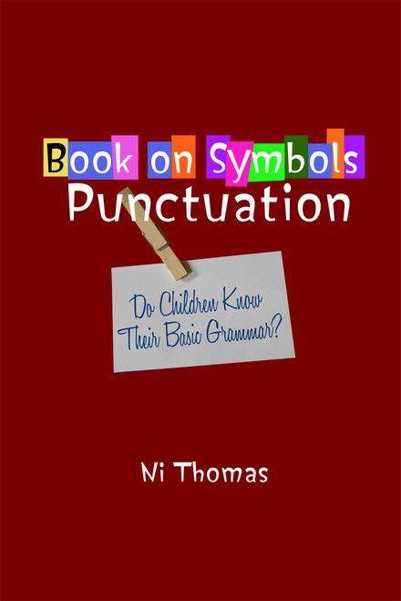 Book on Symbols Punctuation: Do Children Know Their Basic Grammar?