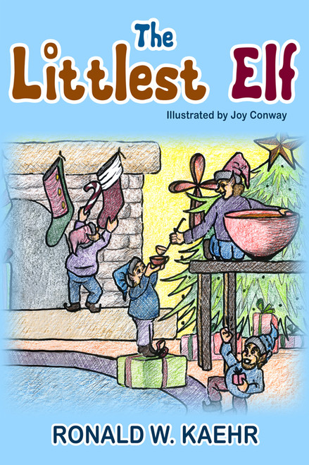 The Littlest Elf: Illustrated by Joy Conway