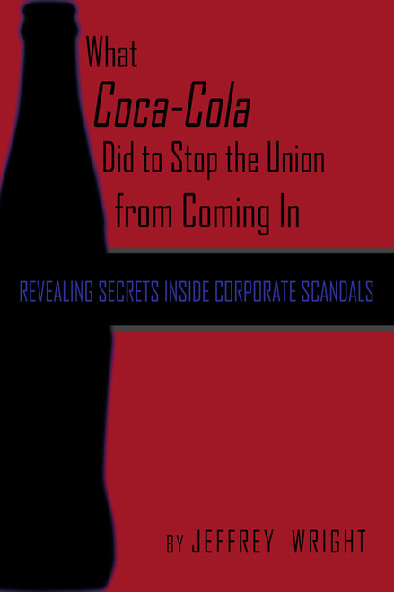What Coca-Cola Did to Stop the Union from Coming In